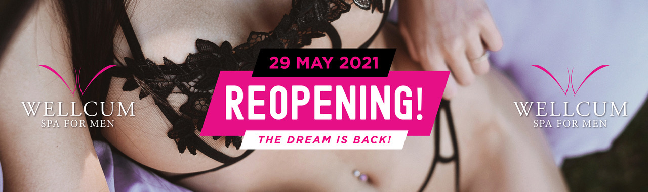Wellcum spa for man, 29 May 2021 Reopening! The dream is back!